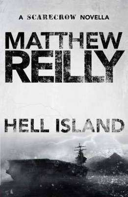 HELL ISLAND by Matthew Reilly, Review: Action-packed morsel