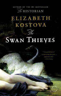 THE SWAN THIEVES by Elizabeth Kostova, Review: Engrossing