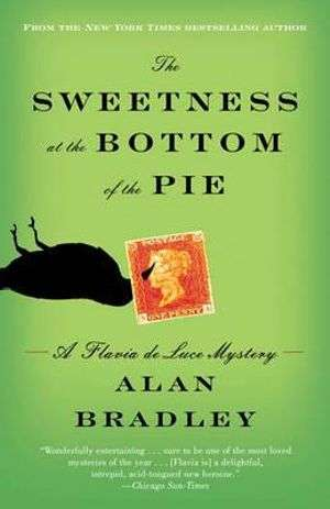 The Sweetness at the Bottom of the Pie by Alan Bradley, Review: Quirky