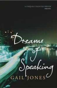 Dreams of Speaking - Gail Jones