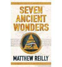 SEVEN ANCIENT WONDERS by Matthew Reilly, Review
