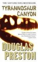 Tyrannosaur Canyon by Douglas Preston, Book Review