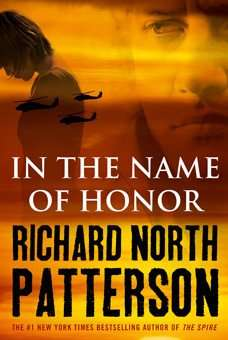Book Review – IN THE NAME OF HONOR by Richard North Patterson