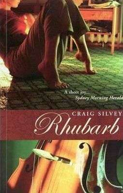 RHUBARB by Craig Silvey, Book Review: Strikingly original