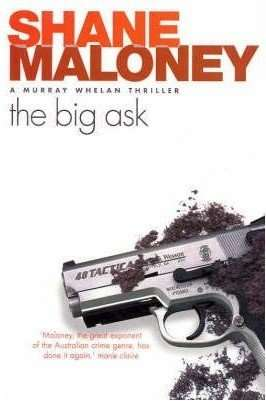 THE BIG ASK by Shane Maloney, Book Review: Caustic wit