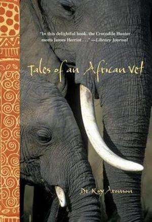 TALES OF AN AFRICAN VET by Dr Roy Aronson, Review