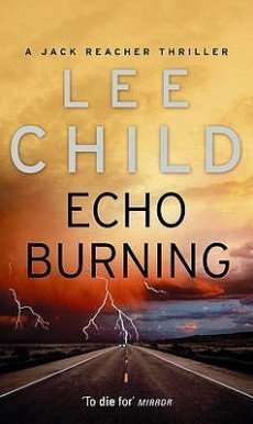 ECHO BURNING by Lee Child, Review: Thrilling intensity