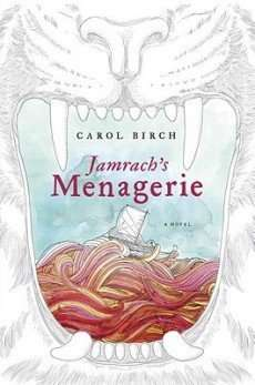 JAMRACH'S MENAGERIE by Carol Birch, Book Review: Vivid