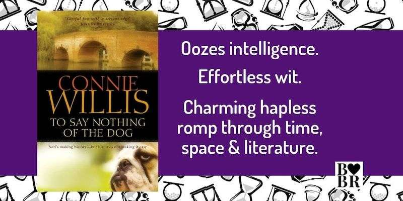 To Say Nothing of the Dog by Connie Willis, Review