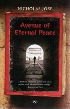 Avenue of Eternal Peace by Nicholas Jose