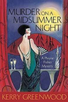 Murder on A Midsummer Night (Phryne Fisher) by Kerry Greenwood, Review