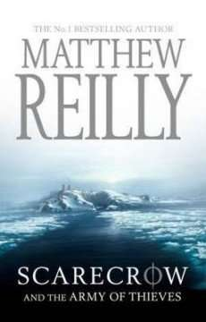 Scarecrow and The Army of Thieves by Matthew Reilly, Review