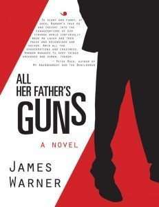 All Her Father's Guns by James Warner