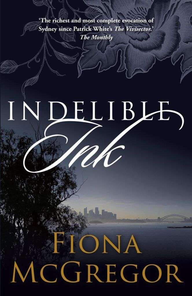 INDELIBLE INK by Fiona McGregor, Book Review