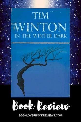 In The Winter Dark by Tim Winton, Review: Atmospheric tension