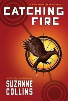 CATCHING FIRE by Suzanne Collins, Hunger Games Book #2