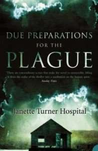 Due Preparation for the Plague by Janette Turner Hospital - house