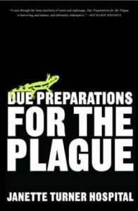 Due Preparations for the Plague by Janet Turner Hospital - salamander