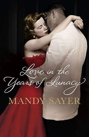 Love in the Years of Lunacy by Mandy Sayer, Book Review