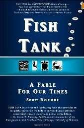 Fish Tank - A Fable for our Times by Scott Bischke