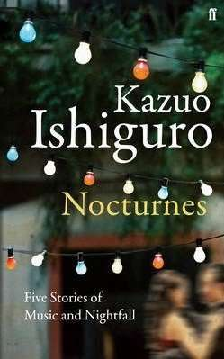 Book Review – NOCTURNES by Kazuo Ishiguro
