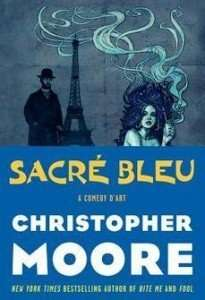 Sacre Bleu - A Comedy D'Art by Christopher Moore
