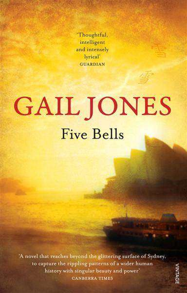 FIVE BELLS by Gail Jones, Book Review