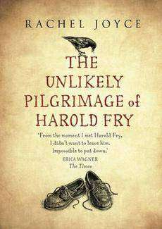 The Unlikely Pilgrimage of Harold Fry by Rachel Joyce, Review: Moving