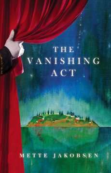 THE VANISHING ACT by Mette Jakobsen, Book Review
