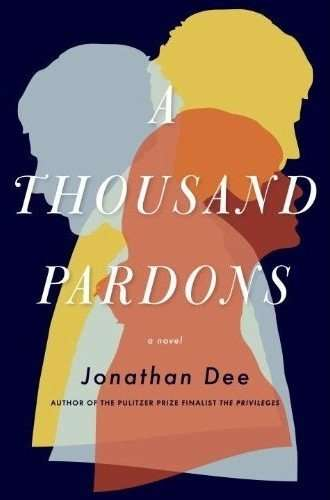 Book Review – A THOUSAND PARDONS by Jonathan Dee