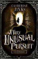 A Very Unusual Pursuit by Catherine Jinks