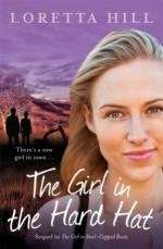 The Girl in the Hard Hat by Loretta Hill