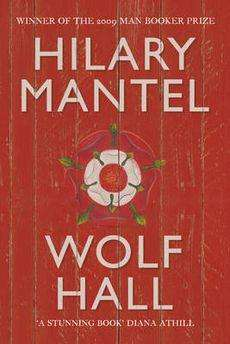 Book Review – WOLF HALL by Hilary Mantel