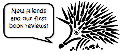 Echidna - new friends and first book reviews