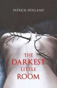 The Darkest Little Room by Patrick Holland