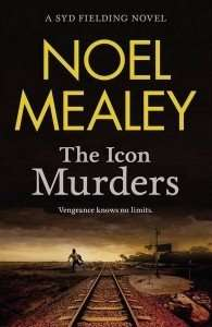 The Icon Murders by Noel Mealey