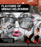Flavours of Urban Melbourne by Jonette George
