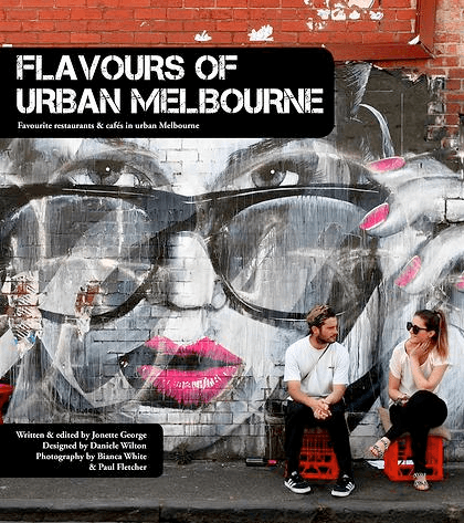 FLAVOURS OF URBAN MELBOURNE by Jonette George, Book Review
