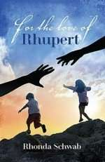 For The Love of Rhupert by Rhonda Schwab