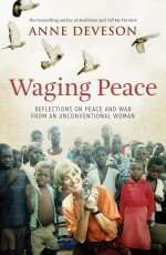 Waging Peace by Anne Deveson