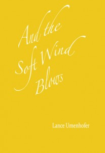 And the Soft Wind Blows by Lance Umenhofer