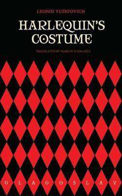 Book Review – HARLEQUIN'S COSTUME by Leonid Yuzefovich