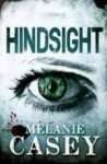 Hindsight by Melanie Casey