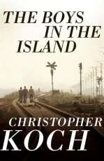 The Boys in the Island by Christopher Koch
