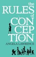 The Rules of Conception by Angela Lawrence