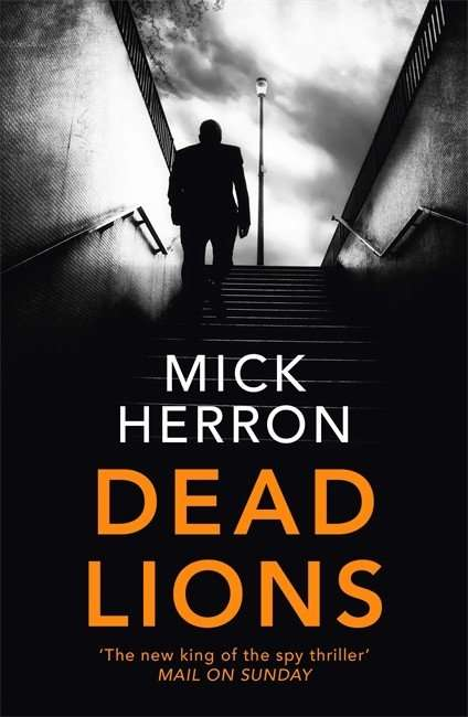 DEAD LIONS by Mick Herron, Book Review