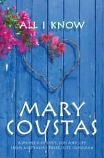 All I Know by Mary Coustas