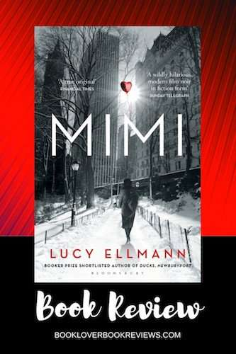 MIMI by Lucy Ellmann, Book Review: Audacious quirkiness