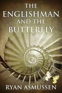 Book Review – THE ENGLISHMAN AND THE BUTTERFLY by Ryan Asmussen