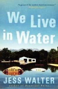 We Live in Water by Jess Walter